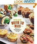 Super-Quick Muffin Tin Meals: 70 Reci...