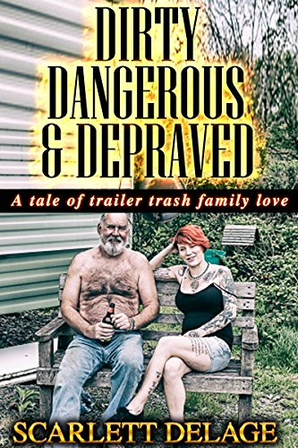 dirty-dangerous-depraved-a-tale-of-trailer-trash-family-love
