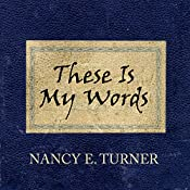 These Is My Words: The Diary of Sarah Agnes Prine, 1881-1901 | Nancy E. Turner