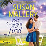 You Say It First | Susan Mallery