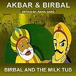 Birbal and the Milk Tub | Rahul Garg