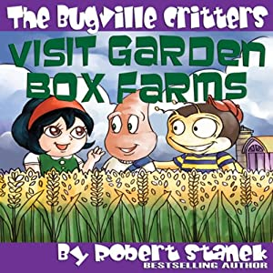 The Bugville Critters Visit Garden Box Farms Audiobook