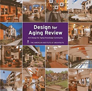 Design for Aging Review 2011: AIA Design for Aging Knowledge Community from Images Publishing Dist Ac