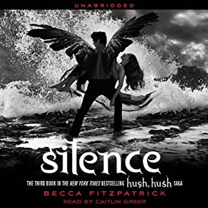Silence: Hush, Hush Trilogy, Book 3 | [Becca Fitzpatrick]