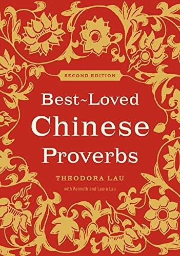 Best-Loved Chinese Proverbs: Theodora Lau with Kenneth and Laura Lau