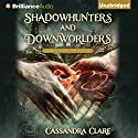 Shadowhunters and Downworlders: A Mortal Instruments Reader Audiobook by Cassandra Clare (editor) Narrated by Emily Beresford, Luke Daniels, Tanya Eby