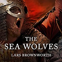 The Sea Wolves: A History of the Vikings Audiobook by Lars Brownworth Narrated by Joe Barrett