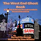 The West End Ghost Book: A Ghostly Gallivant Through London's Haunted Heartland Hörbuch von Mr Paul C. Fitz-George Gesprochen von: Time Winters