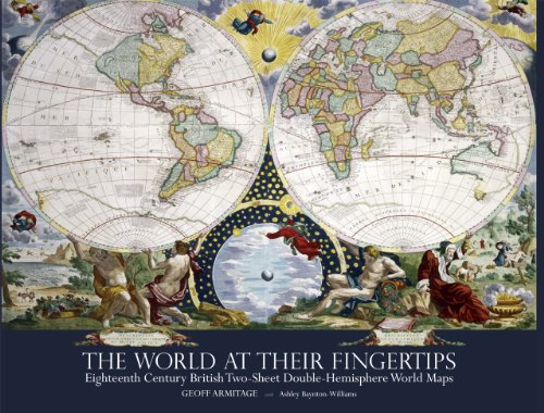 The World at Their Fingertips: Eighteenth-Century British Two-Sheet Double-Hemisphere World Maps
