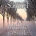A Minute to Smile (       UNABRIDGED) by Barbara Samuel, Ruth Wind Narrated by Paul Fleschner