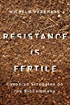 Resistance Is Fertile: Canadian Strug...