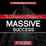 The Entrepreneur's Blueprint to Massi...