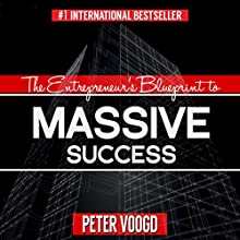 The Entrepreneur's Blueprint to Massive Success: Create an Exceptional Lifestyle While Doing Business on Your Terms Audiobook by Peter Voogd Narrated by Peter J. Voogd
