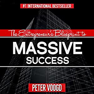The Entrepreneur's Blueprint to Massive Success Audiobook