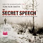 The Secret Speech (       UNABRIDGED) by Tom Rob Smith Narrated by Colin Mace