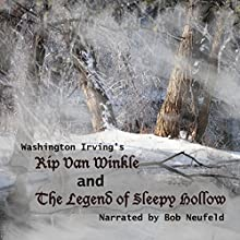 The Legend of Sleepy Hollow and Rip Van Winkle (       UNABRIDGED) by Washington Irving Narrated by Bob Neufeld