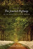 img - for The Jeweled Highway: On The Quest for a Life of Meaning book / textbook / text book