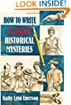 How to Write Killer Historical Myster...