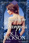 Unmasking the Marquess: A Hold Your B...