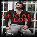 Serial Love: Saints Protection & Investigation Audiobook by Maryann Jordan Narrated by Emily Beresford