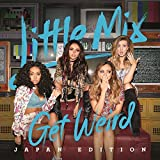 Little Mix - Get Weird [Japan CD] SICP-4576