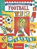 Amazing & Extraordinary Facts: Football