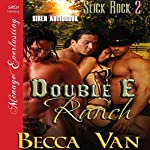 Double E Ranch: Slick Rock 2: Siren Publishing Menage Everlasting | Becca Van