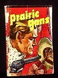 img - for Prairie guns book / textbook / text book