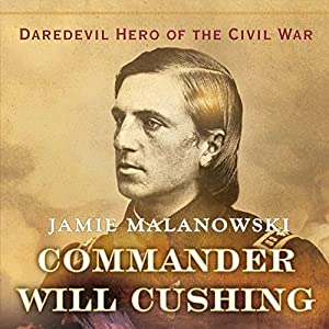 Commander Will Cushing Audiobook