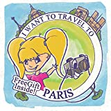 Childrens Book:I Want To Travel To Paris: (Adventure Childrens Books Collection Book 1)