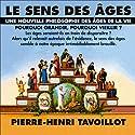 Le sens des âges: Une nouvelle philosophie des âges de la vie Discours Auteur(s) : Pierre-Henri Tavoillot Narrateur(s) : Pierre-Henri Tavoillot