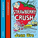Strawberry Crush | Jean Ure