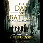 The Day of Battle: The War in Sicily and Italy, 1943-1944 | Rick Atkinson