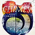 The Chimes Audiobook by Anna Smaill Narrated by Luke Kempner