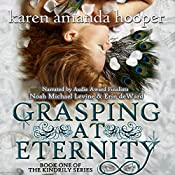 Grasping at Eternity: The Kindrily, Book 1 | Karen Amanda Hooper