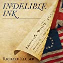 Indelible Ink: The Trials of John Peter Zenger and the Birth of America's Free Press Audiobook by Richard Kluger Narrated by Tom Perkins