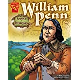 William Penn: Founder of Pennsylvania (Graphic Biographies series) (Graphic Library: Graphic Biographies)