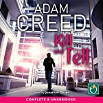 Kill and Tell: D.I. Staffe, Book 5 | Adam Creed