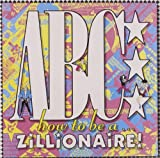 How To Be A Zillionaire ABC