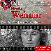 Erst die Kinder, nur zur Qual: Der Fall Monika Weimar | Christian Lunzer, Peter Hiess