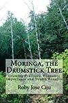 Moringa, the Drumstick Tree (English...