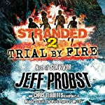 Trial by Fire | Jeff Probst,Chris Tebbetts