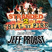 Trial by Fire | Jeff Probst, Chris Tebbetts