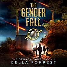 The Gender Game 5: The Gender Fall: The Gender Game, Book 5 Audiobook by Bella Forrest Narrated by Jason Clarke, Rebecca Soler
