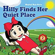 Children's books: Hilly Finds Her Quiet Place: Kids books about growing up and facts of life ages 2-8 (Bedtime stories)