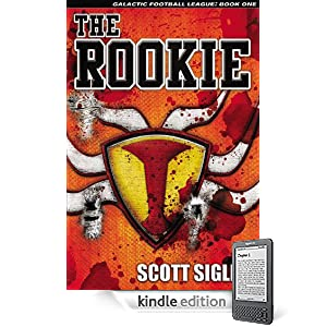 THE ROOKIE by New York Times best-selling novelist Scott Sigler for just $2.99 for a limited time