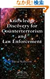 Knowledge Discovery for Counterterrorism and Law Enforcement (Chapman & Hall/CRC Data Mining and Knowledge Discovery Series)