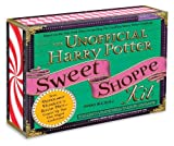 By Dinah Bucholz The Unofficial Harry Potter Sweet Shoppe Kit: From Peppermint Humbugs to Sugar Mice - Conjure Up You (Box) [Hardcover]