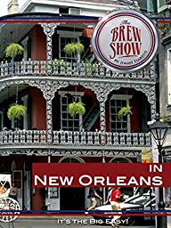 The Brewshow - in New Orleans