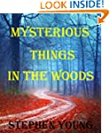 Mysterious Things in the Woods; Myste...